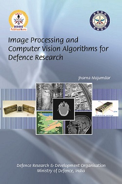 Image Processing and Computer Vision Algorithms for Defence Research